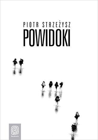 Okładka książki Powidoki. Wydanie 1