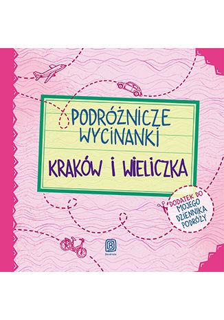 Okładka książki Podróżnicze wycinanki. Kraków i Wieliczka. Wydanie 1