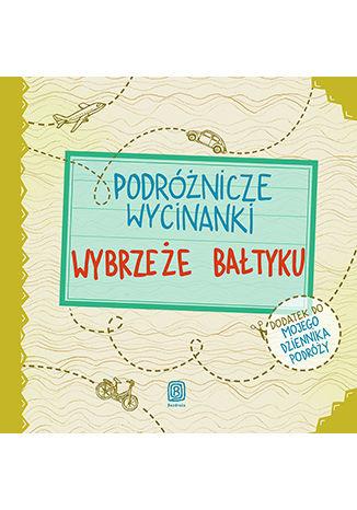 Okładka książki/ebooka Podróżnicze wycinanki. Wybrzeże Bałtyku. Wydanie 1