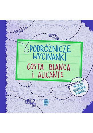 Okładka książki Podróżnicze wycinanki. Costa Blanca i Alicante. Wydanie 1