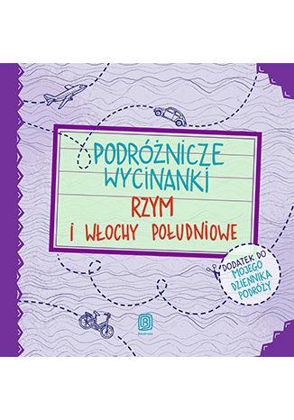 Okładka książki/ebooka Podróżnicze wycinanki. Rzym i Włochy południowe. Wydanie 1