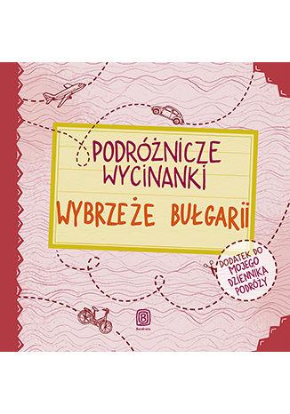 Okładka książki Podróżnicze wycinanki. Wybrzeże Bułgarii. Wydanie 1