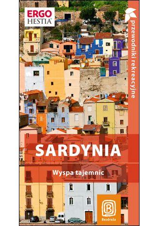 Okładka książki Sardynia. Wyspa tajemnic. Przewodnik rekreacyjny. Wydanie 1