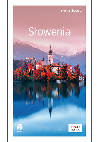Okładka książki/ebooka Słowenia. Travelbook. Wydanie 1