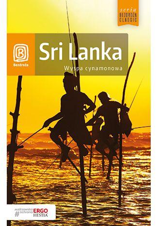 Okładka książki Sri Lanka. Wyspa cynamonowa. Wydanie 1