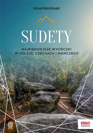 Okładka książki Sudety. Najpiękniejsze wycieczki w Polsce, Czechach i Niemczech. Wydanie 1