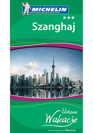 Okładka książki Szanghaj. Udane Wakacje. Wydanie 1