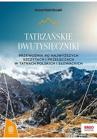 Okładka książki/ebooka Tatrzańskie dwutysięczniki. Przewodnik po najwyższych szczytach i przełęczach w Tatrach polskich i słowackich