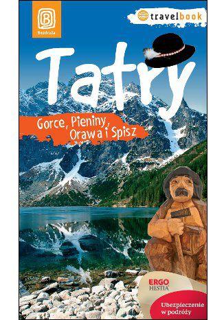 Okładka książki Tatry, Gorce, Pieniny, Orawa i Spisz. Travelbook. Wydanie 1