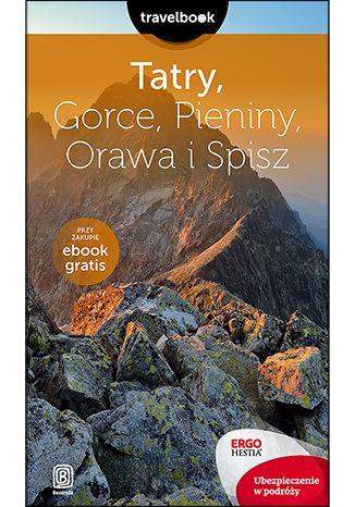 Okładka książki Tatry, Gorce, Pieniny, Orawa i Spisz. Travelbook. Wydanie 2