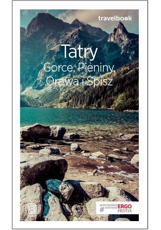 Okładka książki Tatry, Gorce, Pieniny, Orawa i Spisz. Travelbook. Wydanie 3