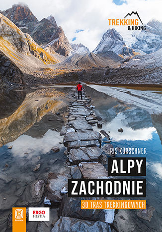 Okładka książki Trekking & Hiking. Alpy t.3. Alpy Zachodnie