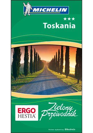 Okładka książki Toskania. Zielony Przewodnik. Wydanie 3