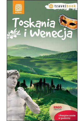 Okładka książki Toskania i Wenecja. Travelbook. Wydanie 1