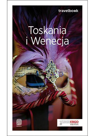 Okładka książki Toskania i Wenecja. Travelbook. Wydanie 3