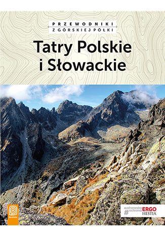 Okładka książki Tatry Polskie i Słowackie. Przewodniki z górskiej półki. Wydanie 4