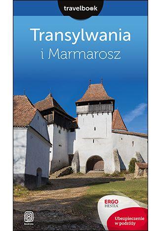 Okładka książki Transylwania i Marmarosz. Travelbook. Wydanie 1