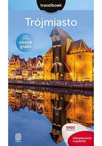 Okładka książki Trójmiasto. Travelbook. Wydanie 1