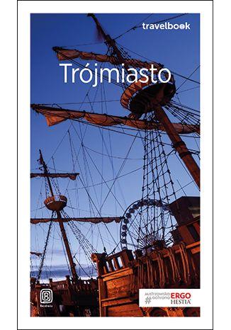 Okładka książki Trójmiasto. Travelbook. Wydanie 2