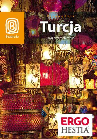 Okładka książki Turcja. Kraj czterech mórz. Wydanie 5