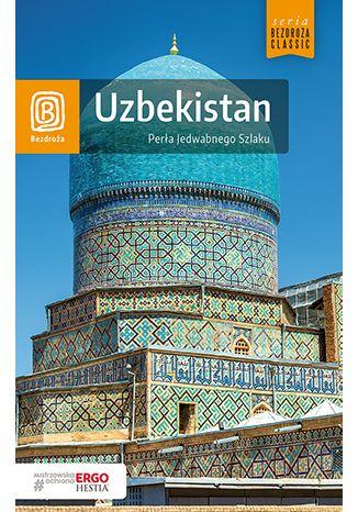Okładka książki/ebooka Uzbekistan. Perła Jedwabnego Szlaku