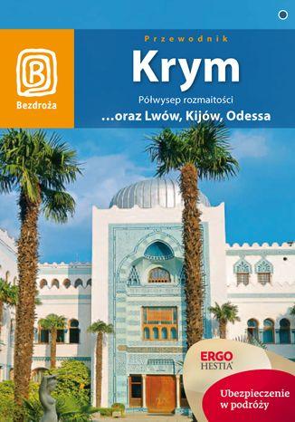 Okładka książki/ebooka Krym. Półwysep rozmaitości ...oraz Lwów, Kijów, Odessa. Wydanie 7