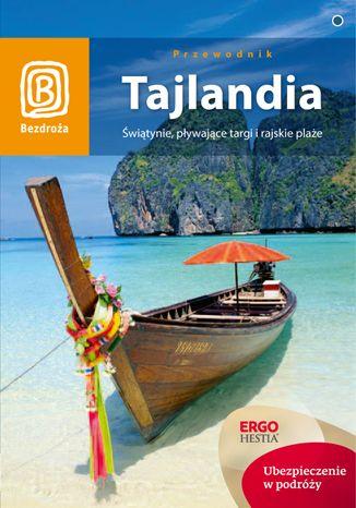 Okładka książki Tajlandia. Świątynie, pływające targi i rajskie plaże. Wydanie 1