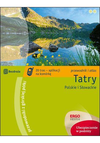 Okładka książki Tatry Polskie i Słowackie. Przewodnik z górskiej półki. Wydanie 3