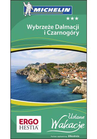 Okładka książki/ebooka Wybrzeże Dalmacji i Czarnogóry. Udane Wakacje. Wydanie 1