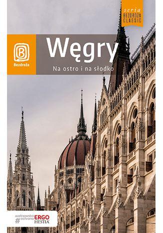 Okładka książki/ebooka Węgry. Na ostro i na słodko. Wydanie 4