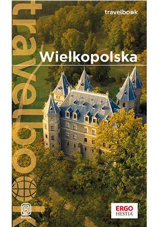 Okładka książki Wielkopolska. Travelbook. Wydanie 1