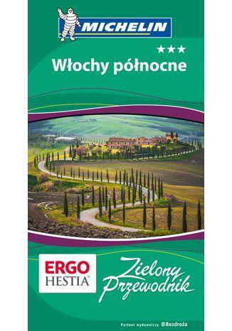 Okładka książki Włochy północne. Zielony Przewodnik. Wydanie 1