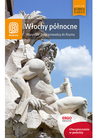 Okładka książki Włochy północne. Wszystkie drogi prowadzą do Rzymu. Wydanie 5