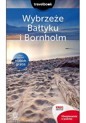 Okładka książki/ebooka Wybrzeże Bałtyku i Bornholm. Travelbook. Wydanie 2
