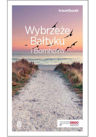Okładka książki Wybrzeże Bałtyku i Bornholm. Travelbook. Wydanie 3