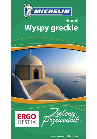 Okładka książki/ebooka Wyspy greckie. Zielony Przewodnik. Wydanie 1