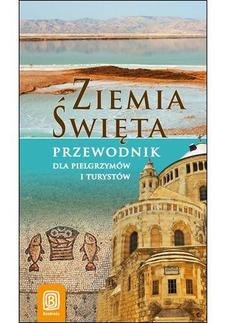 Okładka książki Ziemia Święta. Przewodnik dla pielgrzymów i turystów. Wydanie 1