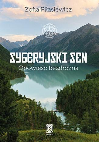 Okładka książki Syberyjski sen. Opowieść bezdrożna. Książka z autografem