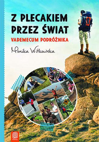 Okładka książki/ebooka Z plecakiem przez świat. Vademecum podróżnika