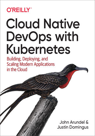 Okładka książki/ebooka Cloud Native DevOps with Kubernetes. Building, Deploying, and Scaling Modern Applications in the Cloud