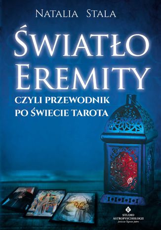 Okładka książki/ebooka Światło Eremity, czyli przewodnik po świecie Tarota