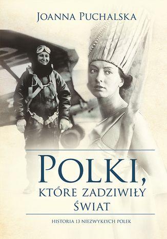 Okładka książki/ebooka Polki, które zadziwiły świat