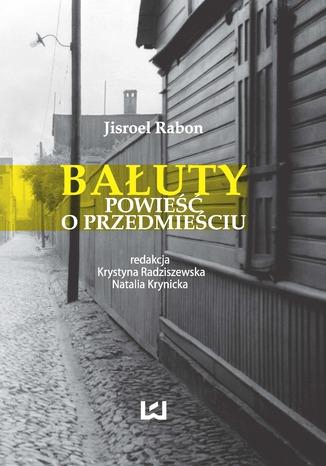 Okładka książki/ebooka Bałuty. Powieść o przedmieściu
