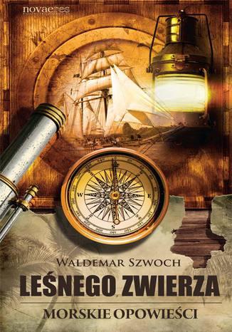 Okładka książki/ebooka Leśnego Zwierza morskie opowieści