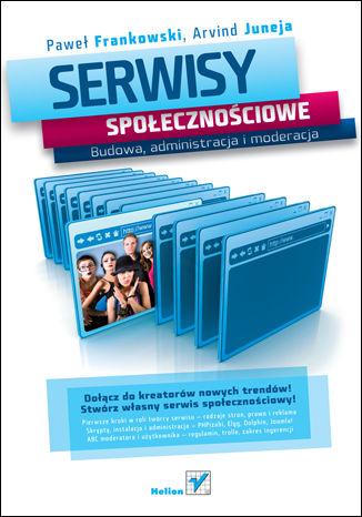 Okładka książki/ebooka Serwisy społecznościowe. Budowa, administracja i moderacja