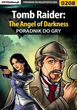 Okładka książki/ebooka Tomb Raider: The Angel of Darkness - poradnik do gry