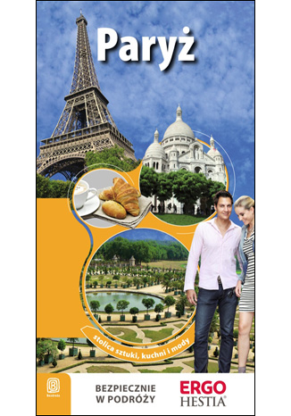 Okładka książki Paryż. Stolica artystów, kuchni i mody. Wydanie 1