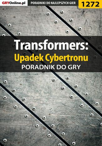 Okładka książki/ebooka Transformers: Upadek Cybertronu - poradnik do gry