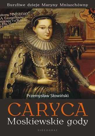 Okładka książki/ebooka Caryca Moskiewskie gody