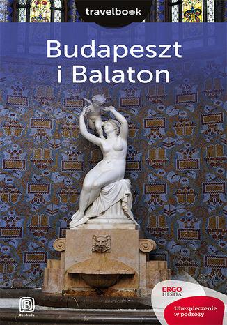 Okładka książki Budapeszt i Balaton. Travelbook. Wydanie 2